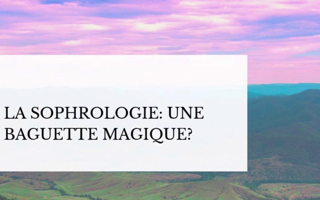 La sophrologie, une baguette magique?